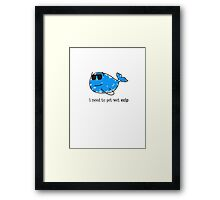I NEED TO GET WET ESIP PARODY Framed Print