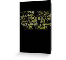 THIS DEAL Greeting Card