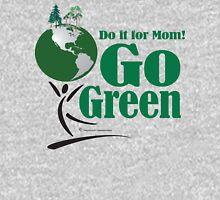 Go Green - Do it for Mom (Earth) Long Sleeve T-Shirt