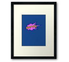 BAMF!! Framed Print