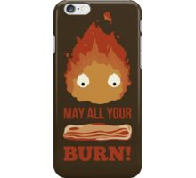 May all your BACON BURN!! iPhone Case/Skin
