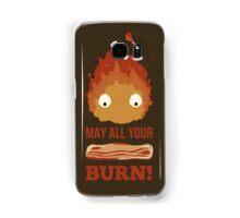 May all your BACON BURN!! Samsung Galaxy Case/Skin