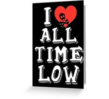 I HEART ALL TIME LOW Greeting Card