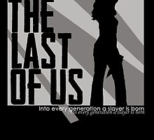 Buffy, the Last of Us by pakozoic