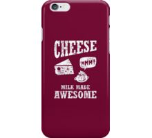 Cheese.....milk made awesome iPhone Case/Skin