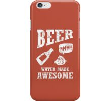 Beer...water made awesome iPhone Case/Skin