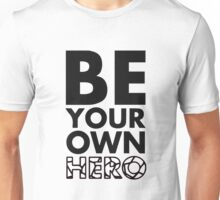 GOWOMAN SLOGAN TEES | Be Your Own Hero (Black and White) Unisex T-Shirt