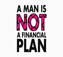 GOWOMAN SLOGAN TEES   A Man Is Not A Financial Plan (Original) Unisex T-Shirt