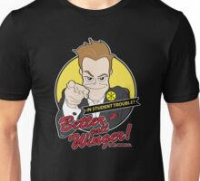 Better Call Winger! Unisex T-Shirt