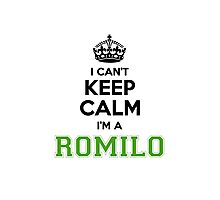 I cant keep calm Im a Romilo Photographic Print