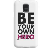 GOWOMAN SLOGAN TEES | Be Your Own Hero (Original) Samsung Galaxy Case/Skin