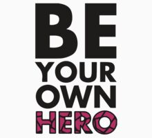 GOWOMAN SLOGAN TEES | Be Your Own Hero (Original) by GoWoman