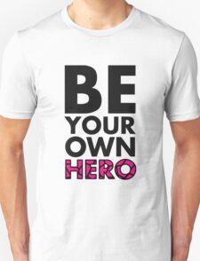 GOWOMAN SLOGAN TEES   Be Your Own Hero (Original) T-Shirt