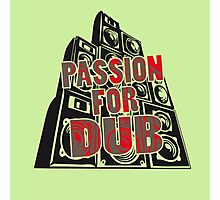 PASSION FOR DUB Photographic Print