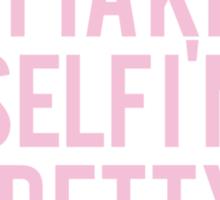 gotta kiss myself i'm so pretty Sticker