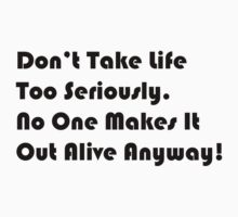 Don't Take Life Too Seriously! by Mike Bronson