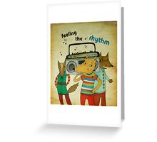 feeling the rhythm Greeting Card