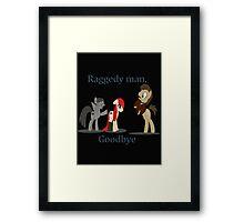 Goodbye Raggedy Doctor Framed Print