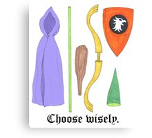 Choose Wisely. Canvas Print