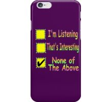 None Of The Above iPhone Case/Skin