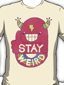 STAY WEIRD! T-Shirt