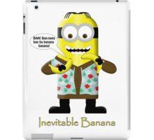 Inevitable Bannana - Minion iPad Case/Skin