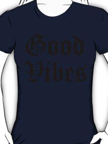 GOOD VIBES OG T-Shirt