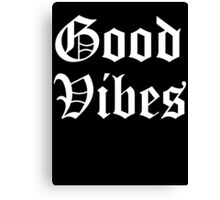 GOOD VIBES OG 2 Canvas Print