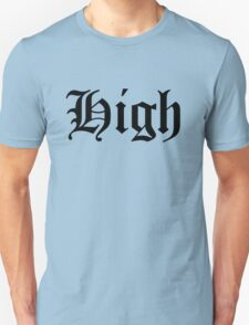 ALWAYS HIGH Unisex T-Shirt