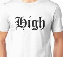 ALWAYS HIGH Unisex T-Shirt