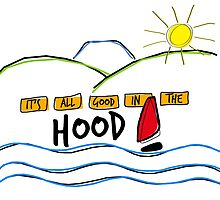 It's All Good In The Hood by AllieJoy224