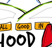 It's All Good In The Hood Sticker