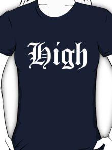 STAY HIGH T-Shirt