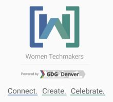 Women Techmakers Powered by GDG Denver by AdrianDeBarros