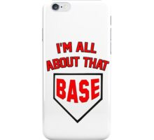 I'm All About That Base iPhone Case/Skin