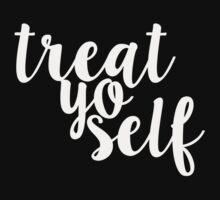 Treat Yo Self by ashden