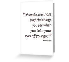 Frightful obstacles and goals... (Amazing Sayings) Greeting Card