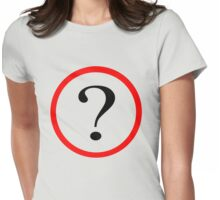 Question Mark in Red Circle  Womens Fitted T-Shirt