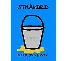 Send Bucket Photographic Print