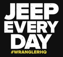 Jeep Every Day by Wrangler HQ