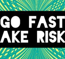 Go Fast, Take Risks Sticker
