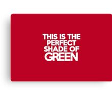 This t-shirt is the perfect shade of green Canvas Print
