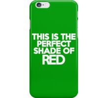 This t-shirt is the perfect shade of red iPhone Case/Skin