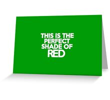This t-shirt is the perfect shade of red Greeting Card