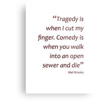 ...Comedy is when you walk into an open sewer and die (Amazing Sayings) Metal Print