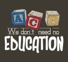We Don't Need No Education by Heather Daniels