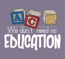 We Don't Need No Education Kids Clothes