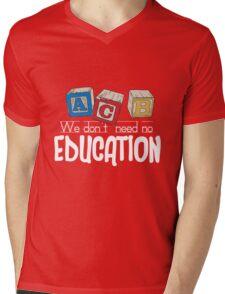 We Don't Need No Education Mens V-Neck T-Shirt
