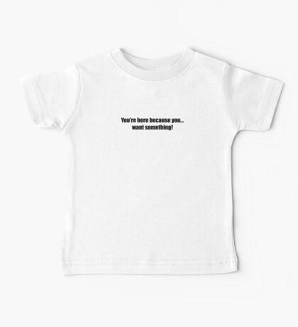 Pee-Wee Herman - You're Here Because - Black Font Baby Tee
