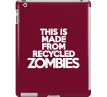 This t-shirt is made from recycled zombies iPad Case/Skin